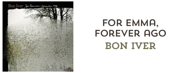 For Emma, Forever Ago - Bon Iver // 6 albums that changed my life // mostych.com