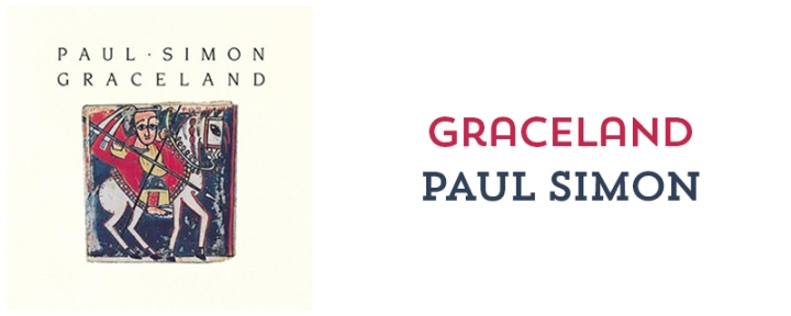 Graceland - Paul Simon // 6 albums that changed my life // mostych.com