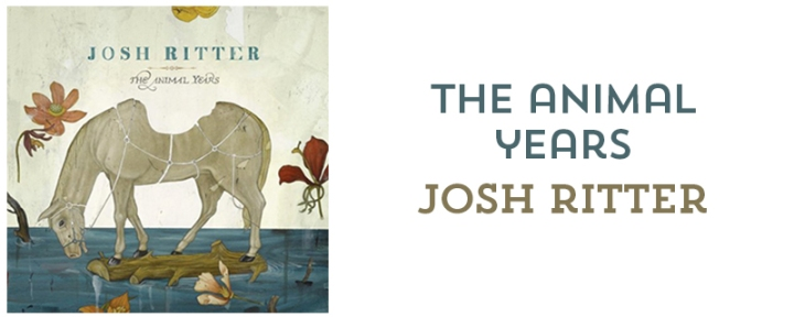 The Animal Years by Josh Ritter // 6 albums that changed my life // mostych.com