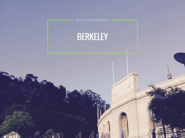 SOLO ADVENTURES IN BERKELEY