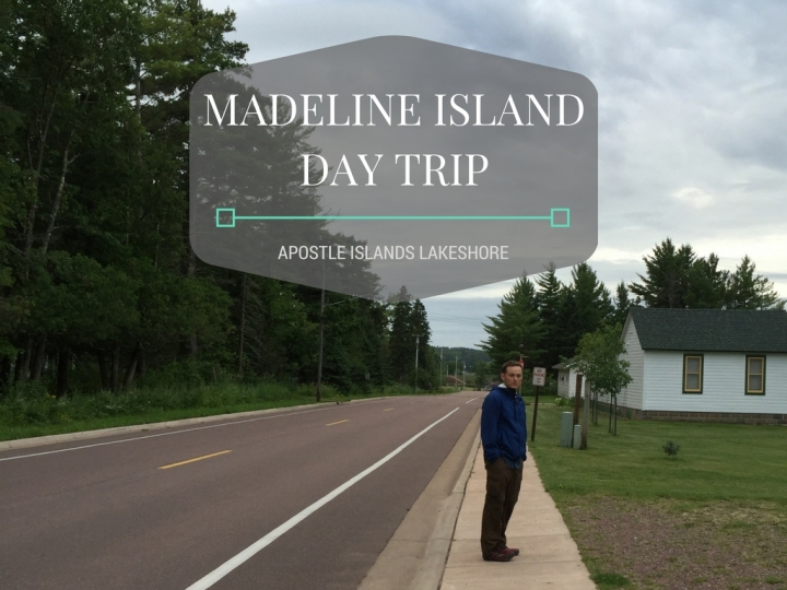 Madeline Island Day Trip - Apostle Islands National Lakeshore Camping and Backpacking Vacation