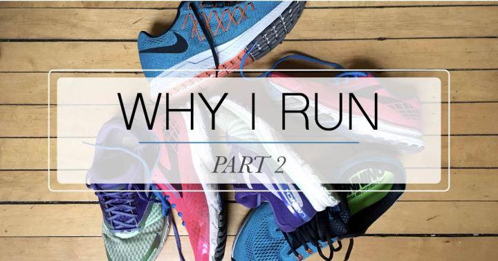Why I Run: Part 2 - Mo Stych // mostych.com