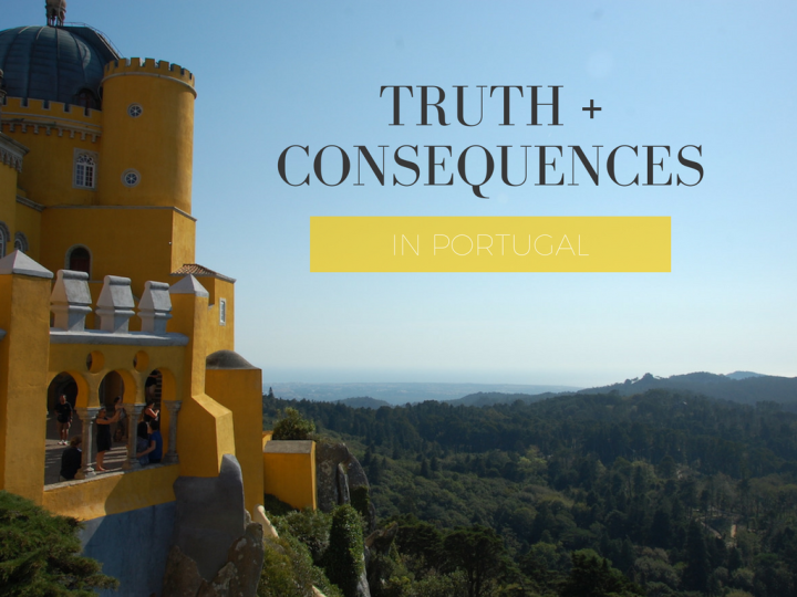Truth and Consequences in Portugal - Mo Stych Blog