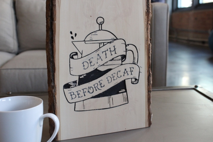 Death Before Decaf Live Edge Sign Home Decor